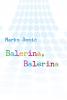« Balerina, Balerina », de Marko SOSIČ